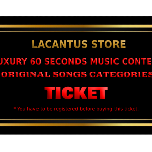LUXURY 60 SECONDS MUSIC CONTEST – ORIGINAL SONGS CATEGORY – 1 SONG
